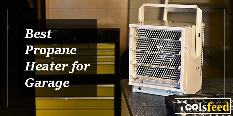 Best Propane Heater for Garage