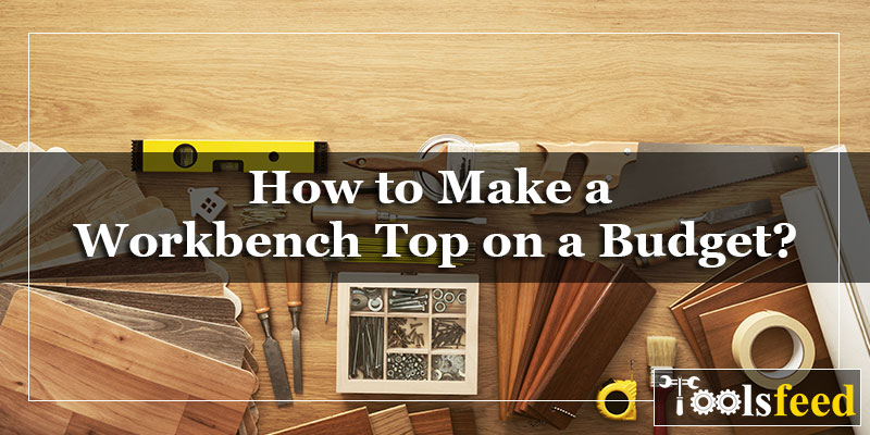 How to Make a Workbench Top on a Budget