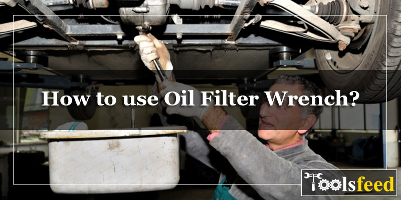 How to use Oil Filter Wrench