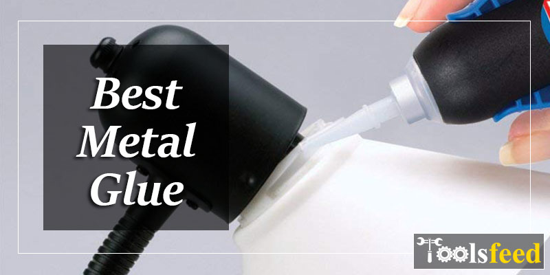 Best Metal Glue for 2019 – The Strongest Metal Glue for DIY'er
