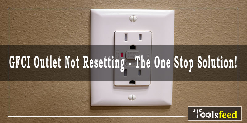 GFCI-Outlet-Not-Resetting