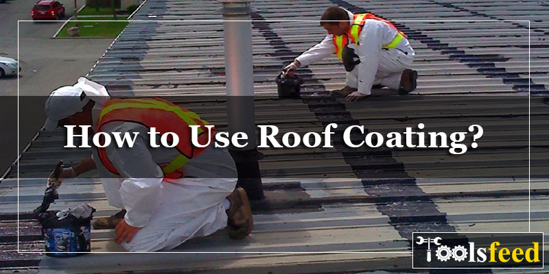 How to Use Roof Coating