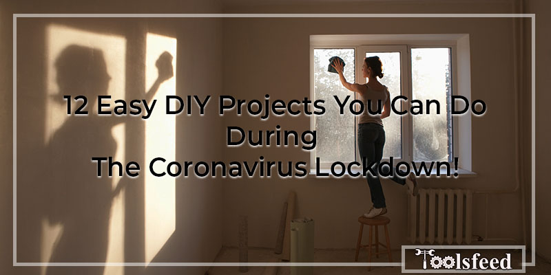 12-Easy-DIY-Projects-You-Can-Do-During-the-Coronavirus-Lockdown